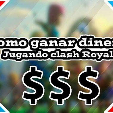Ganar dinero jugando Clash Royale