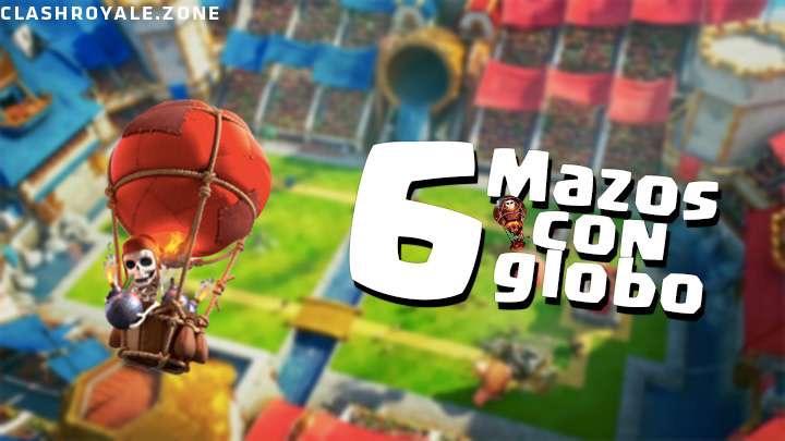 Los 6 mejores mazos con Globo