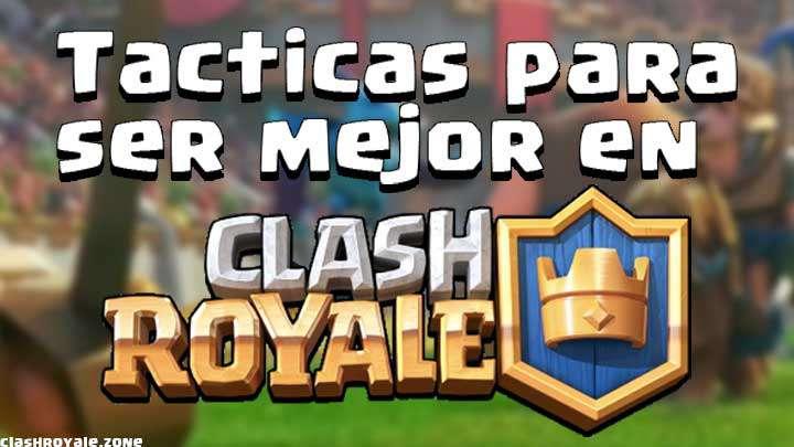 Movimientos y tácticas para mejorar en Clash Royale